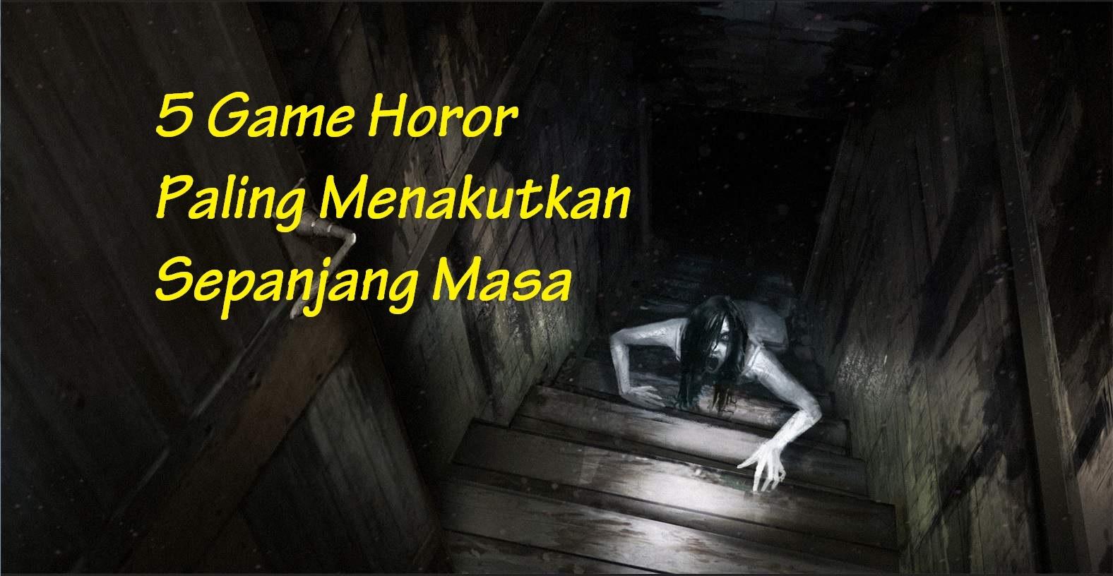 game horor paling menakutkan